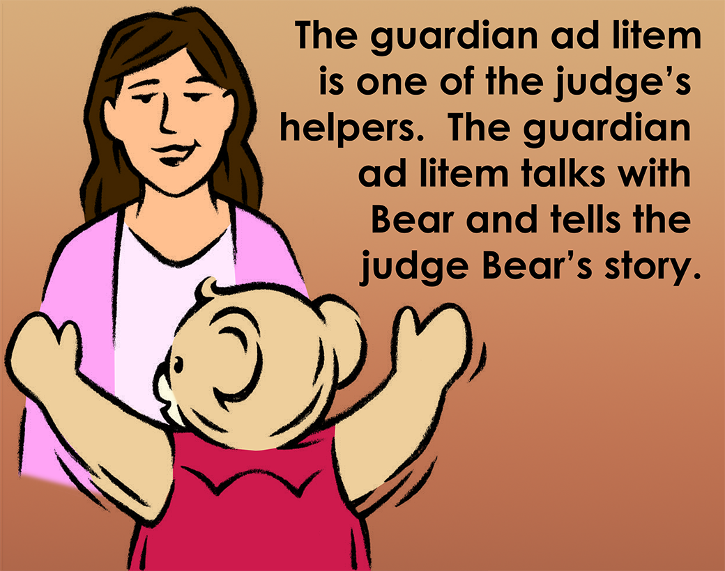 The guardian ad litem is one of the judge's helpers.